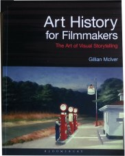 ART HISTORY FOR FILMMKERS BLOOMSBURY PRESS 2016 AUTHOR GILLIAN MCIVER